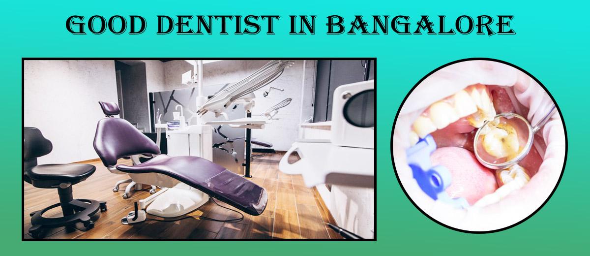Good Dentist in Bangalore