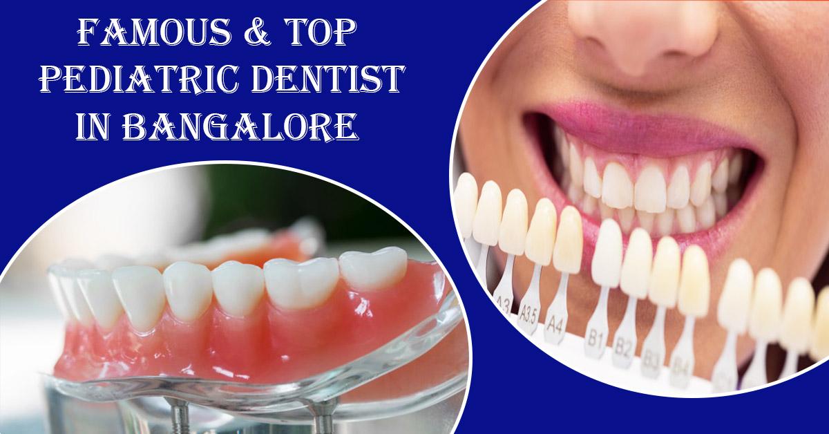 Famous & Top Pediatric Dentist in Bangalore