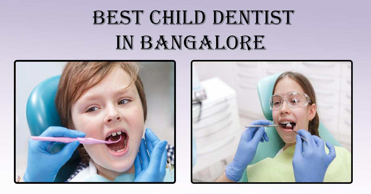 Best Child Dentist in Bangalore