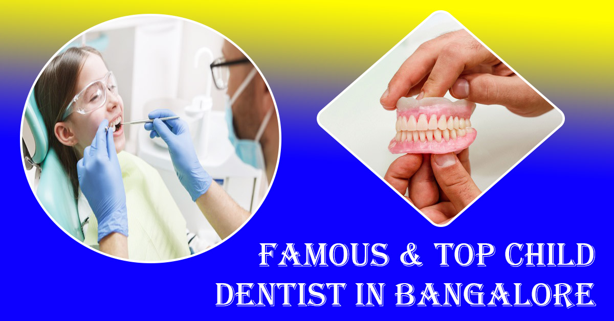 Famous & Top Child Dentist in Bangalore