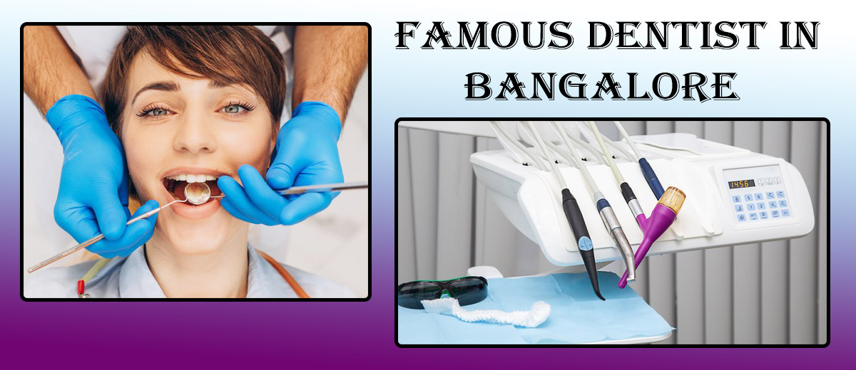 Famous Dentist in Bangalore