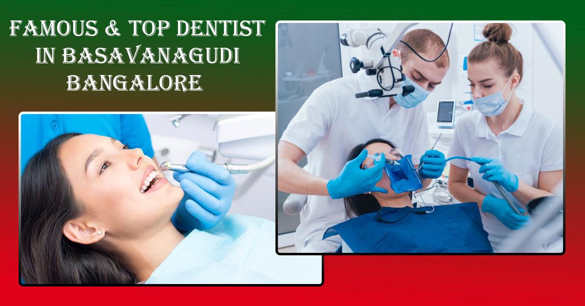 Famous & Top Dentist in Basavanagudi Bangalore