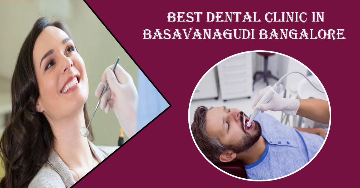 Best Dental Clinic in Basavanagudi Bangalore