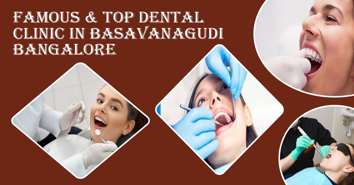 Famous & Top Dental Clinic in Basavanagudi Bangalore